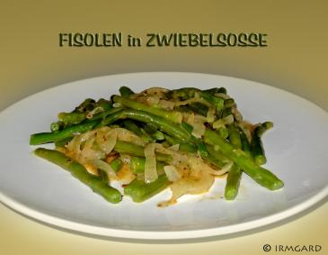 Fisolen in Zwiebelsauce