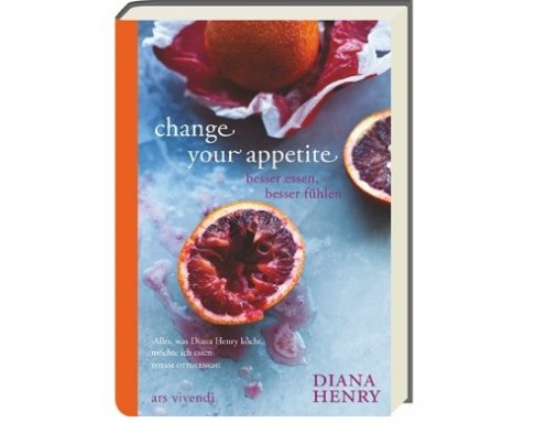 Change your Appetite, Diana Henry (ars vivendi)